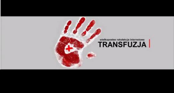TRANSFUZJA [18] Krwi Chrystusa, nadziejo pokutujących