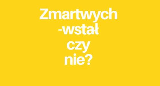 Zmartwychwstał, czy nie zmartwychwstał? | o. Tomasz Nowak OP