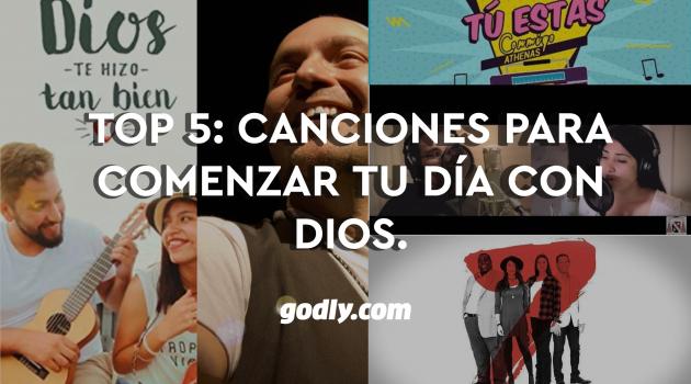 Top 5: Canciones para comenzar el día con Dios.