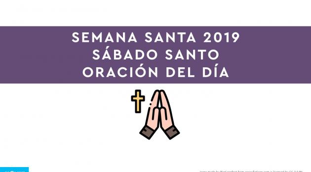 Semana Santa 2019: Sábado Santo | ORACIÓN DEL DÍA
