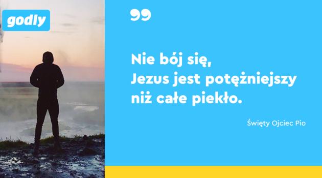 """inspiracje:  Św. Ojciec Pio: Nie bój się, Jezus jest potężniejszy niż całe piekło"""""""