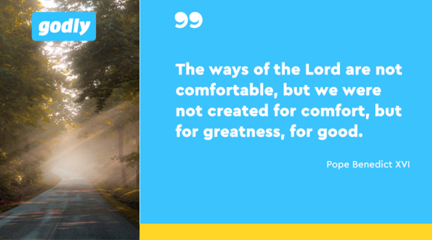 Inspiration: The ways of the Lord are not comfortable