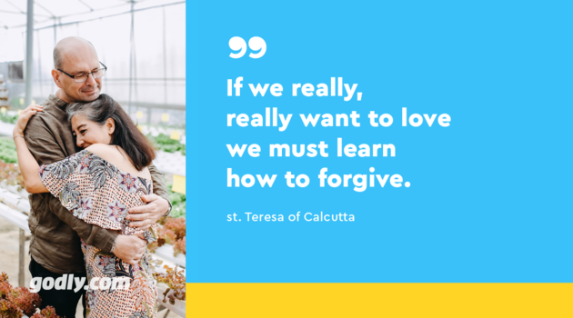 St. Teresa of Calcutta: If we really, really want to love we must learn how to forgive