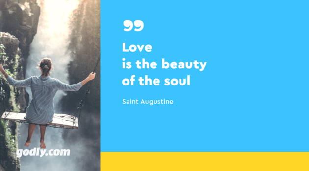 Saint Augustine: Love is the beauty of the soul