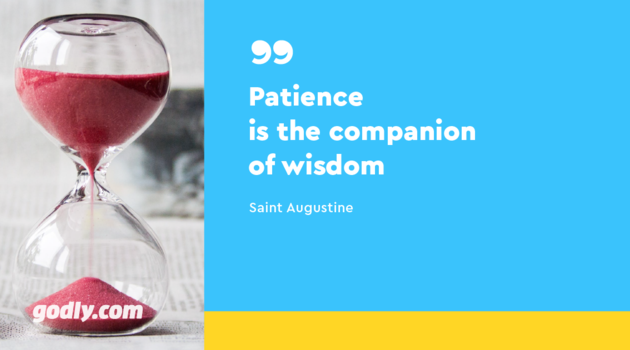 Saint Augustine: Patience is the companion of wisdom