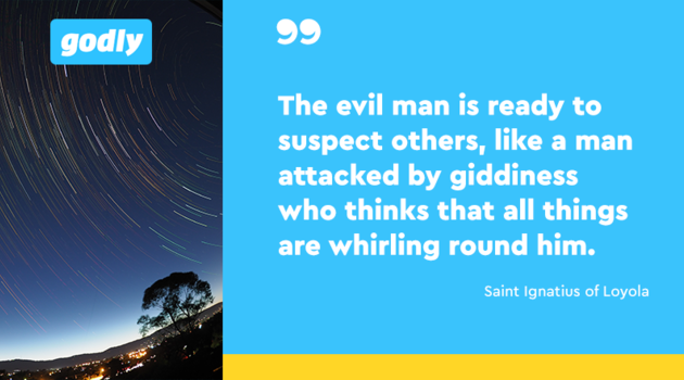 Saint Ignatius of Loyola: The evil man is ready