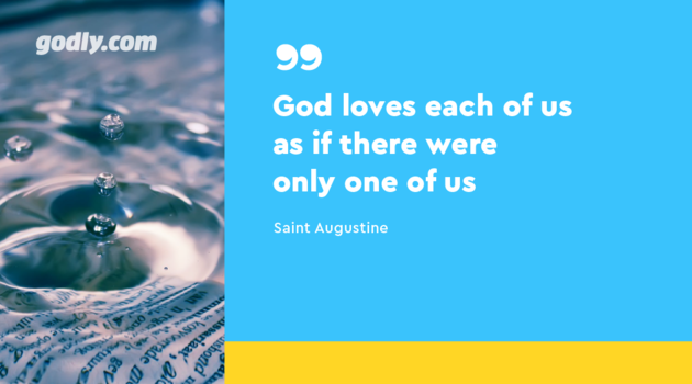 Inspiration: God loves each of us as if there were only one of us