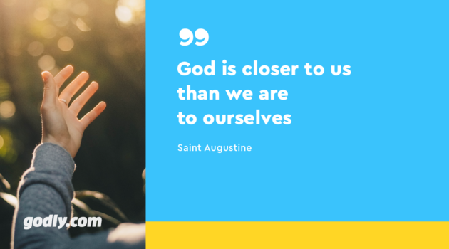 Saint Augustine: God is closer to us than we are to ourselves