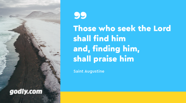 Inspiration: Those who seek the Lord shall find him and, finding him, shall praise him