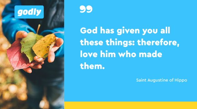 Saint Augustine: God has given you all these things